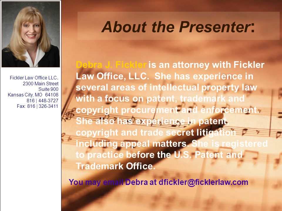 About the Presenter : Debra J. Fickler is an attorney with Fickler Law Office, LLC.