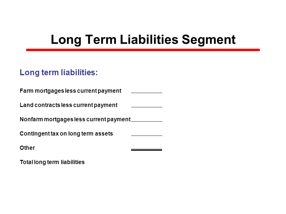 Intermediate Liabilities Segment Intermediate liabilities: Intermediate notes less current payment Sales contract less current payment Life insurance loan less current payment Contingent tax on intermediate assets Other Total intermediate liabilities $0