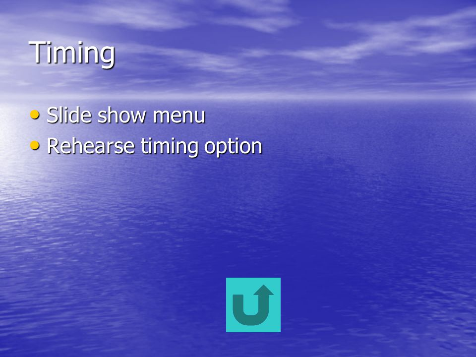 Timing Slide show menu Slide show menu Rehearse timing option Rehearse timing option