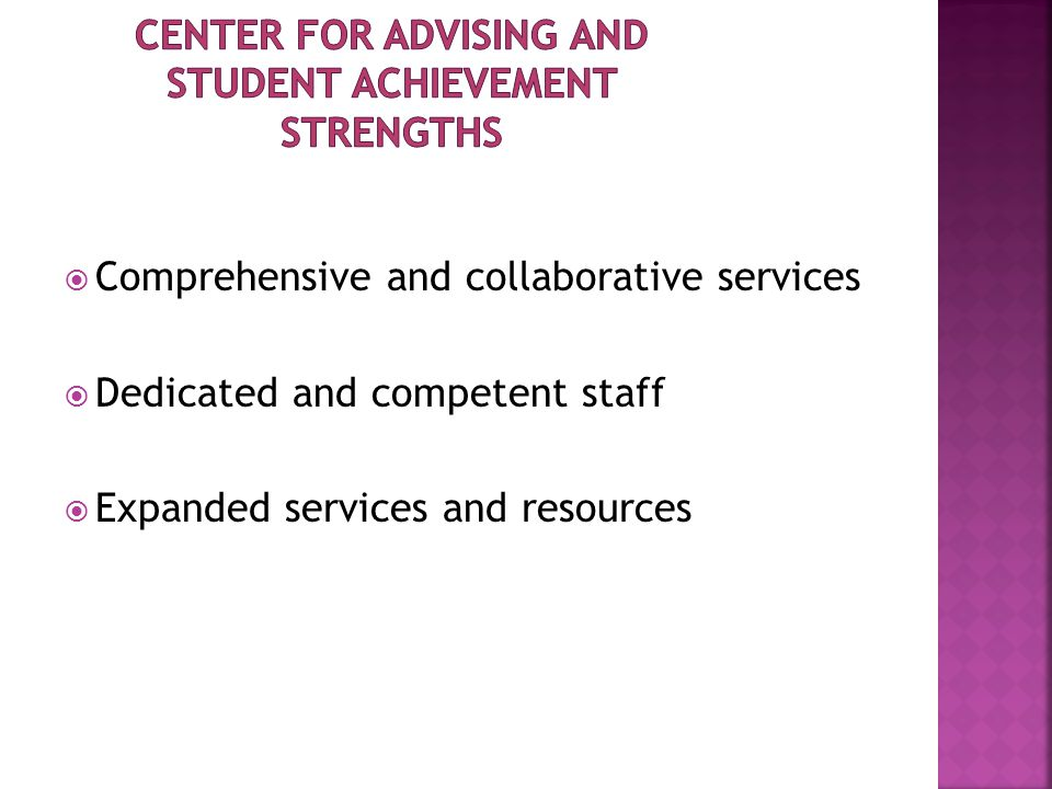  Comprehensive and collaborative services  Dedicated and competent staff  Expanded services and resources