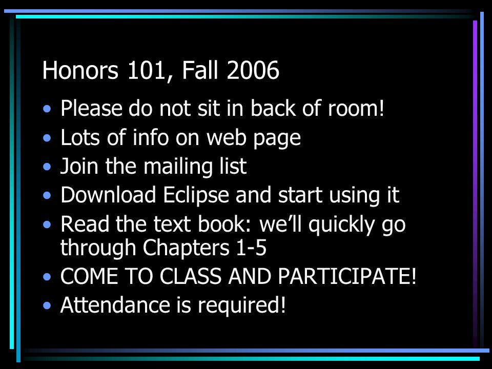 Honors 101, Fall 2006 Please do not sit in back of room.