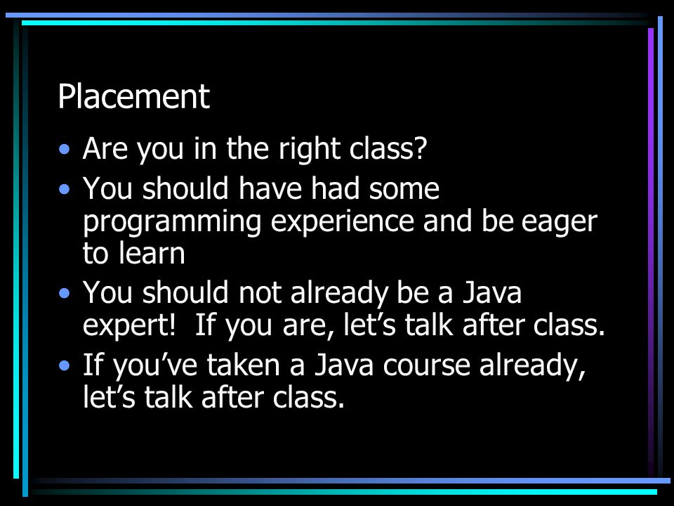 Placement Are you in the right class.