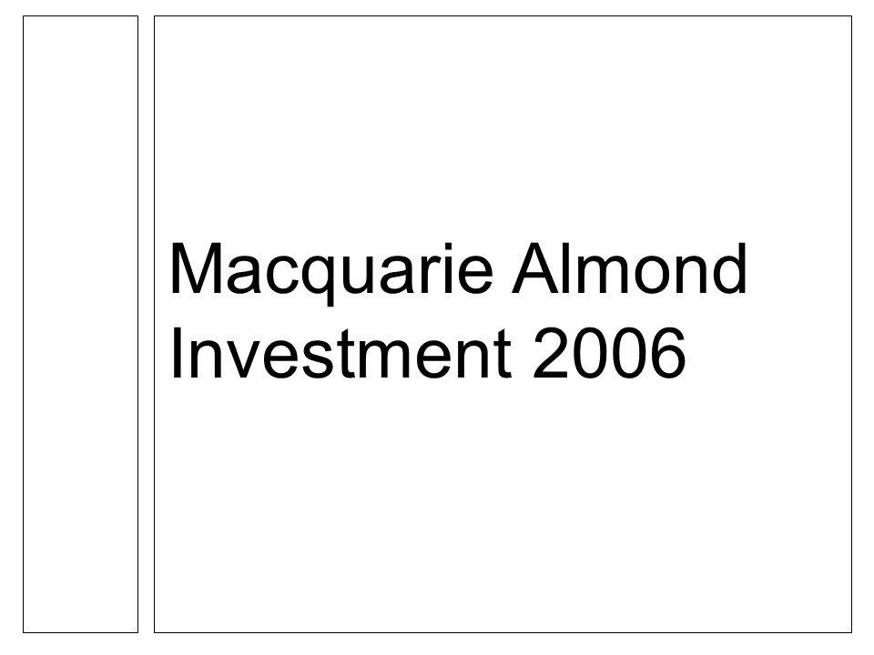Macquarie Almond Investment 2006