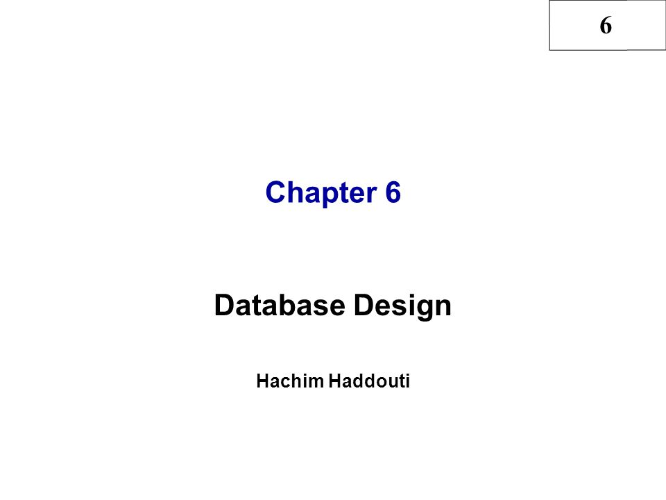 6 Chapter 6 Database Design Hachim Haddouti
