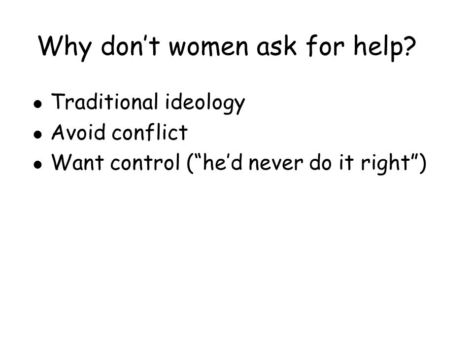 Why don't women ask for help.