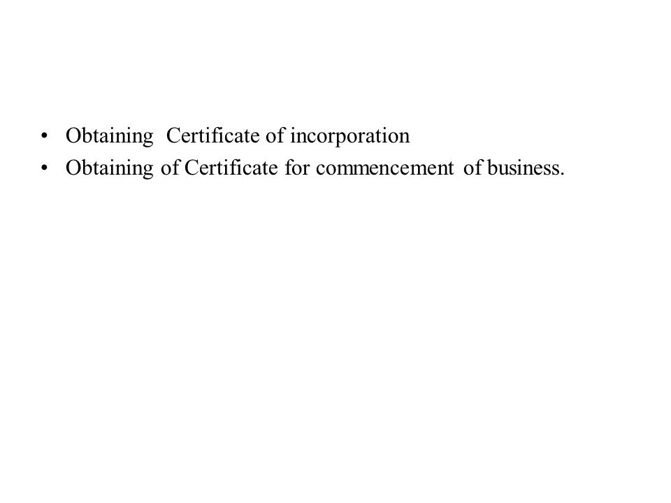 Obtaining Certificate of incorporation Obtaining of Certificate for commencement of business.