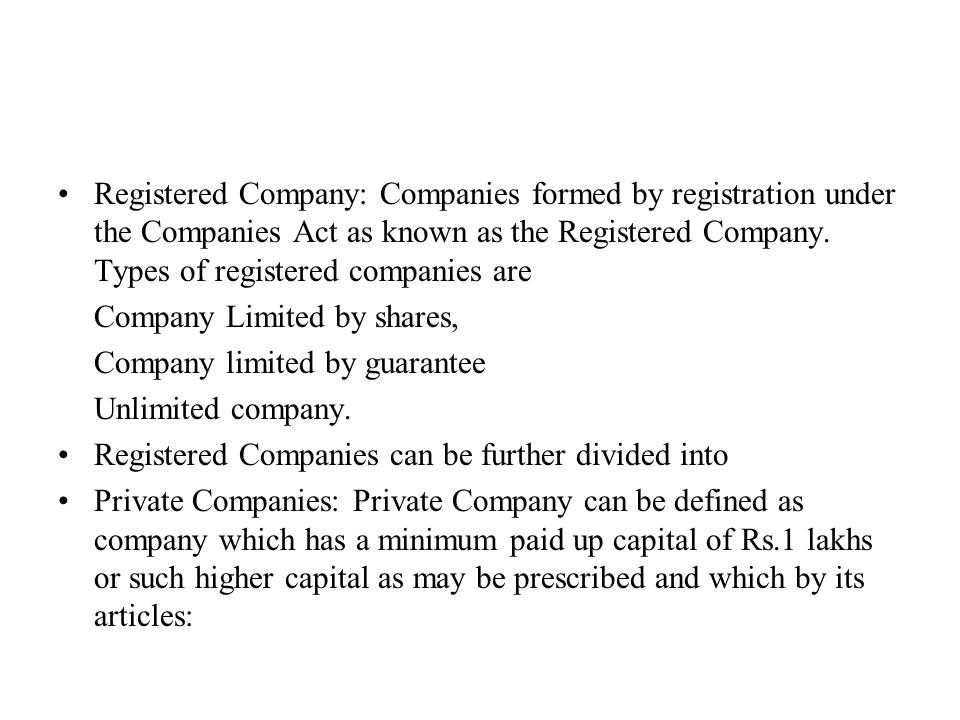 Registered Company: Companies formed by registration under the Companies Act as known as the Registered Company.