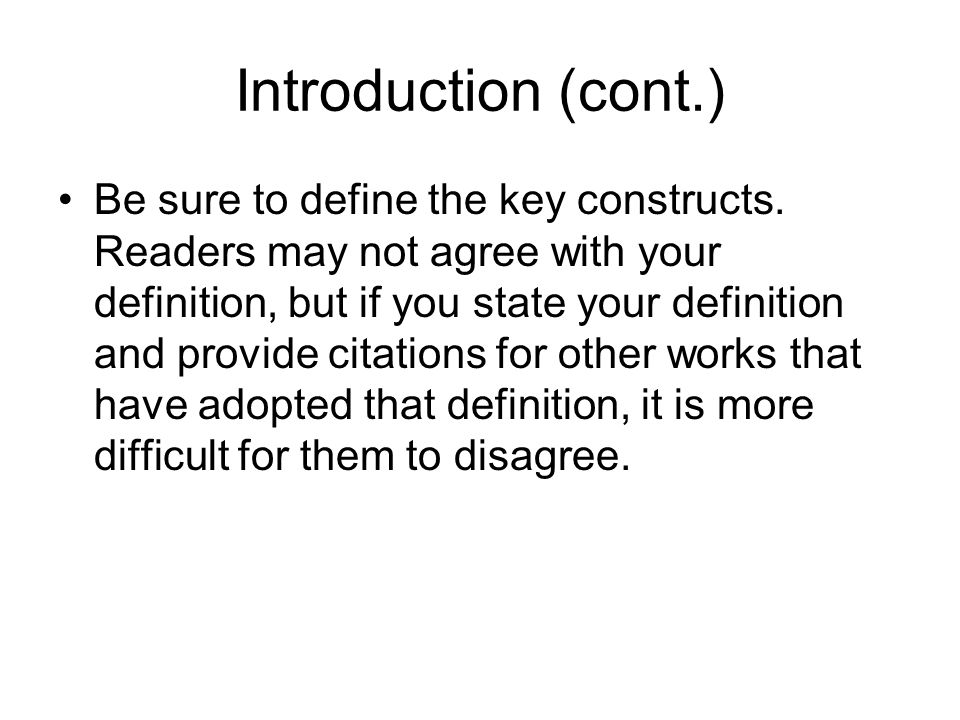 Introduction (cont.) Be sure to define the key constructs.