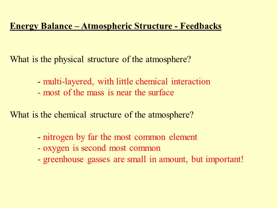 Energy Balance – Atmospheric Structure - Feedbacks What is the physical structure of the atmosphere.