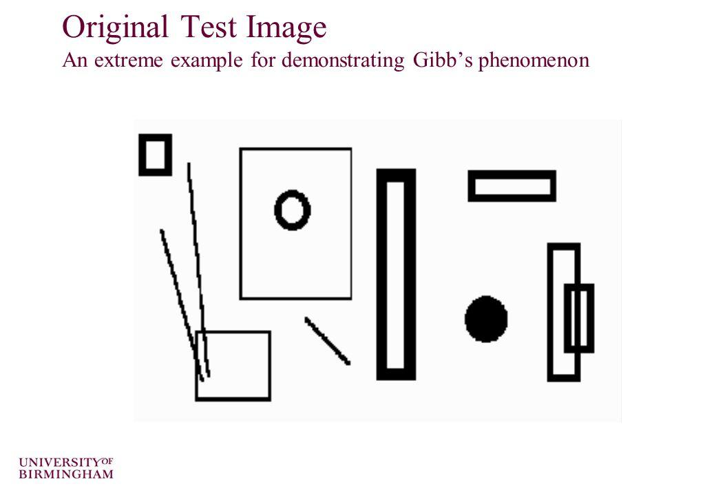 Original Test Image An extreme example for demonstrating Gibb's phenomenon