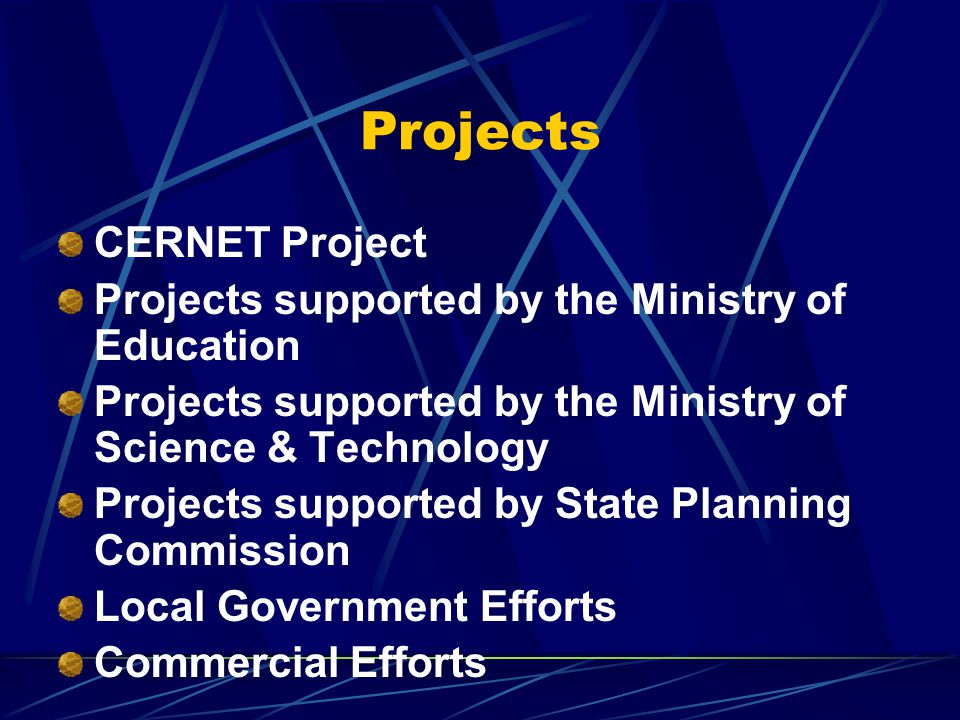 Projects CERNET Project Projects supported by the Ministry of Education Projects supported by the Ministry of Science & Technology Projects supported by State Planning Commission Local Government Efforts Commercial Efforts