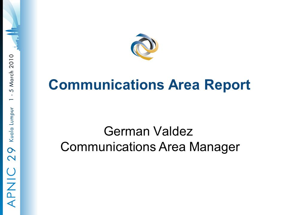 German Valdez Communications Area Manager Communications Area Report