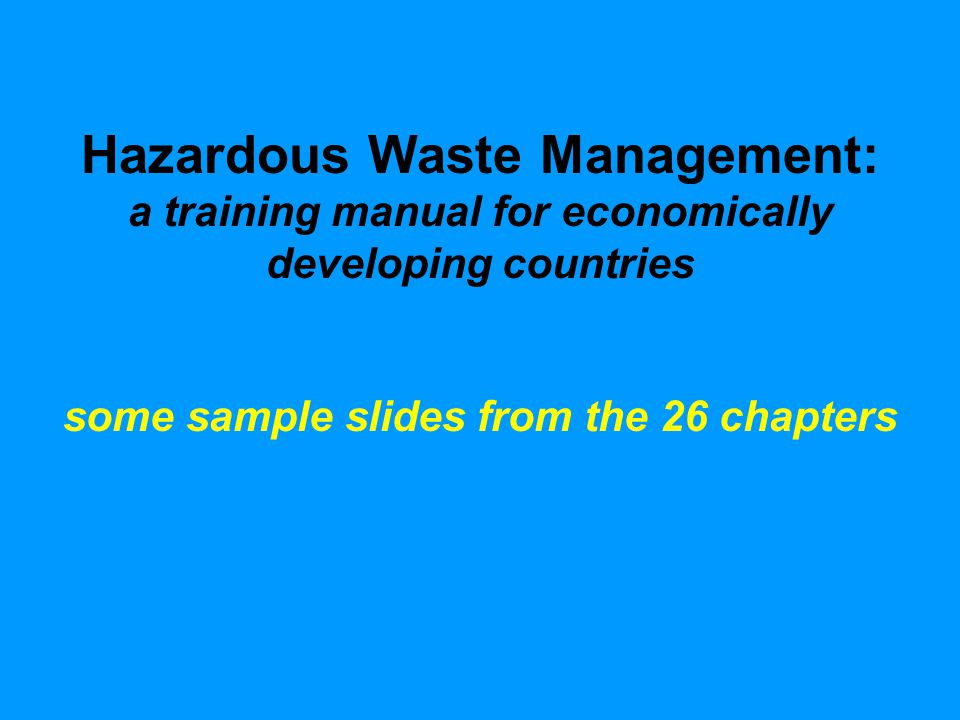 Hazardous Waste Management: A Training Manual For Economically