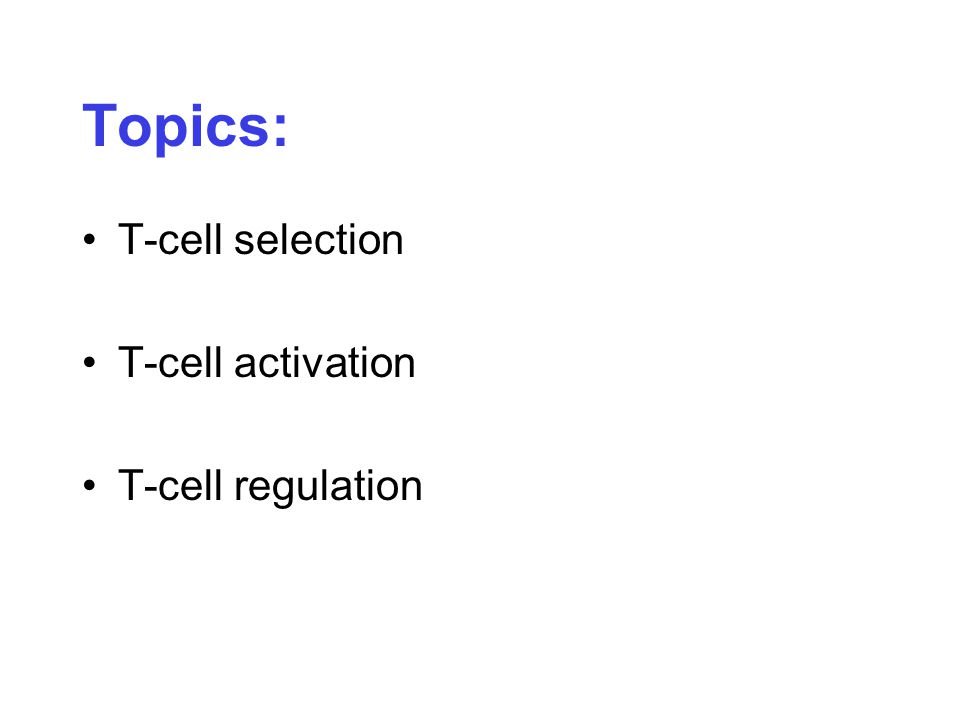 T-cell selection T-cell activation T-cell regulation Topics: