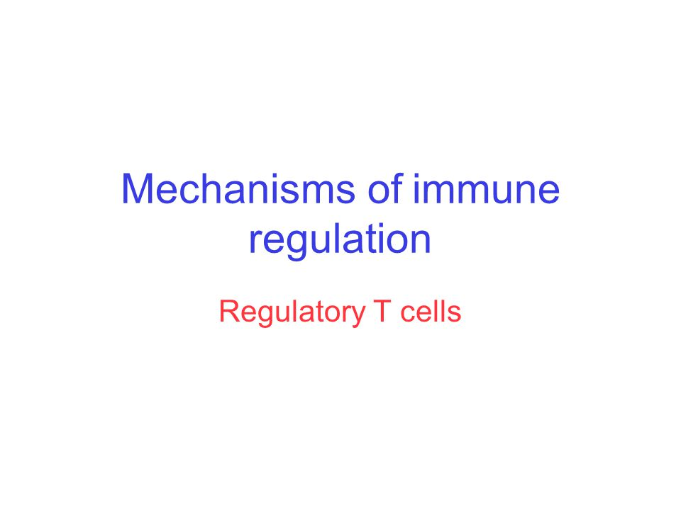 Mechanisms of immune regulation Regulatory T cells