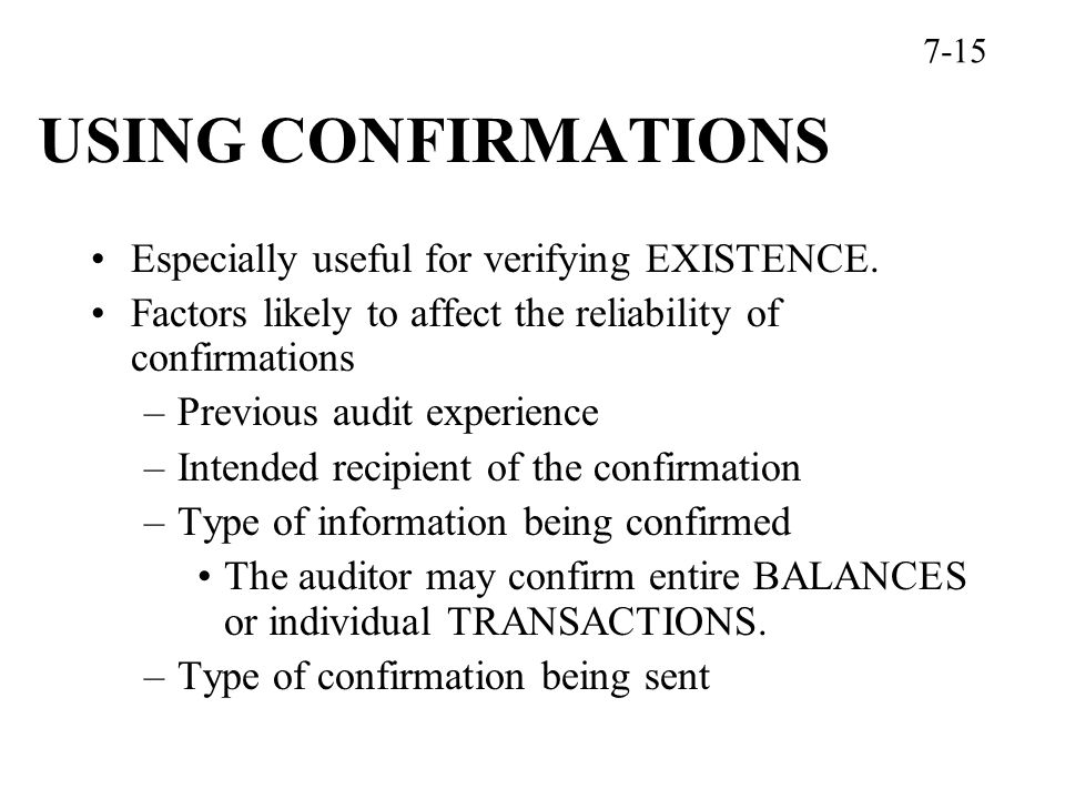 USING CONFIRMATIONS Especially useful for verifying EXISTENCE.