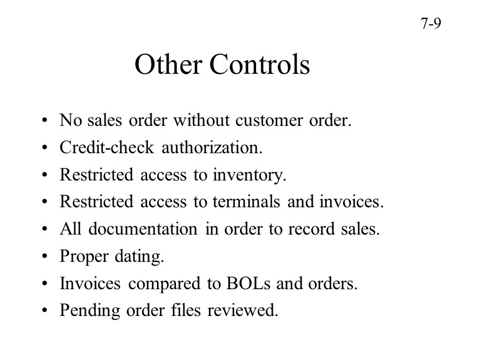 Other Controls No sales order without customer order.
