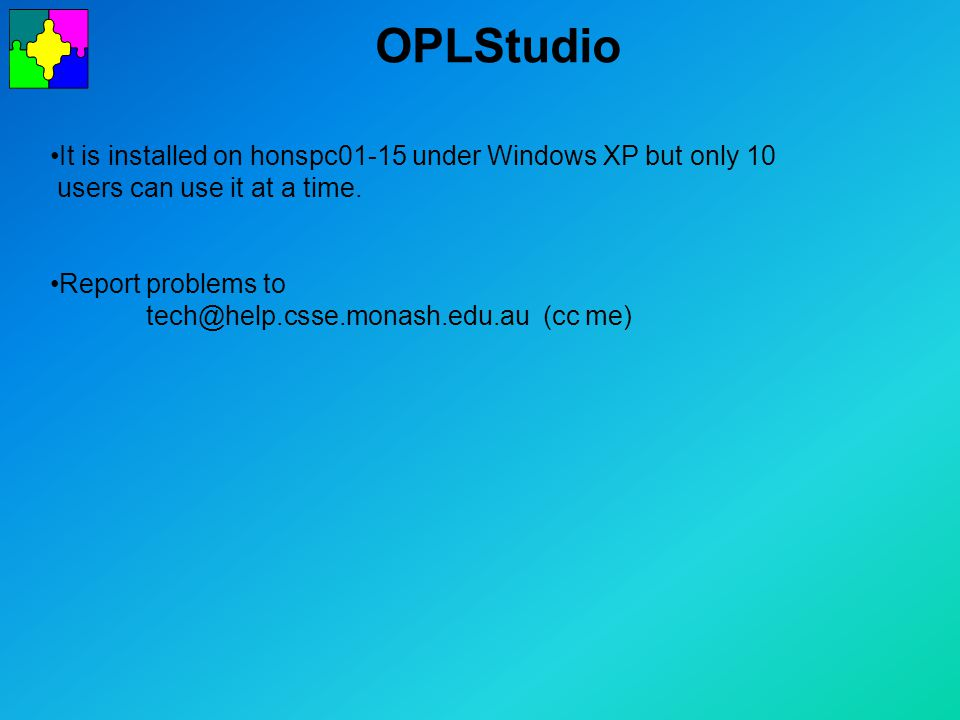 OPLStudio It is installed on honspc01-15 under Windows XP but only 10 users can use it at a time.