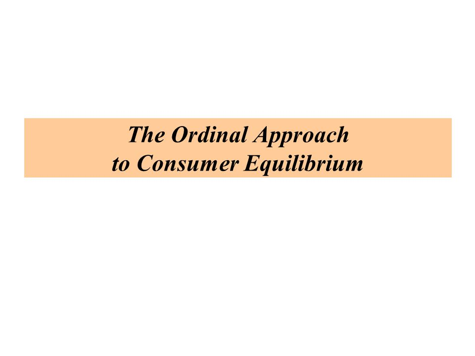 The Ordinal Approach to Consumer Equilibrium