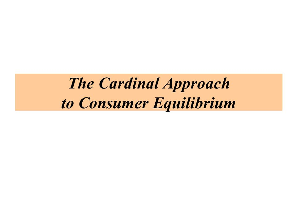 The Cardinal Approach to Consumer Equilibrium