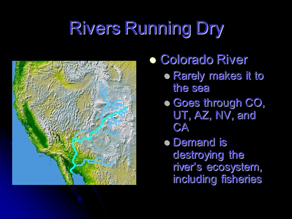Rivers Running Dry Colorado River Colorado River Major River in the southwestern US Major River in the southwestern US Yellow River Yellow River Largest river in northern China Largest river in northern China Nile River Nile River Lifeline of Egypt Lifeline of Egypt Indus River Indus River Supplies most of Pakistan's irrigation water Supplies most of Pakistan's irrigation water