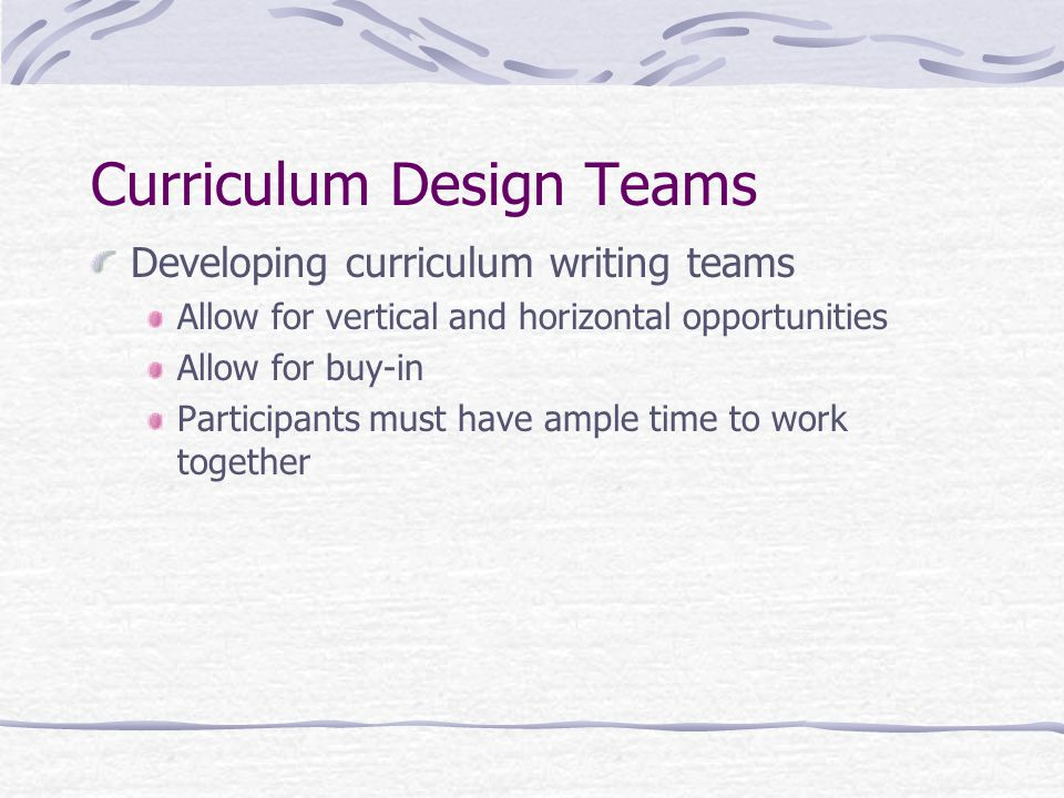 Designing a Standards-Based Curriculum - Questions Before Starting Who participates.