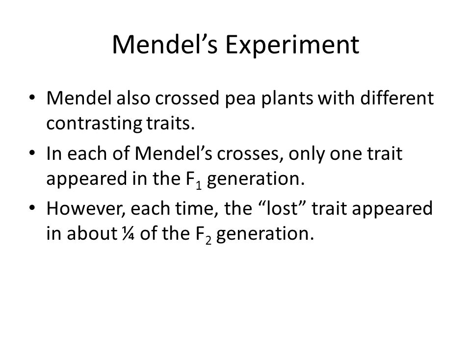 Mendel's Experiment Mendel also crossed pea plants with different contrasting traits.