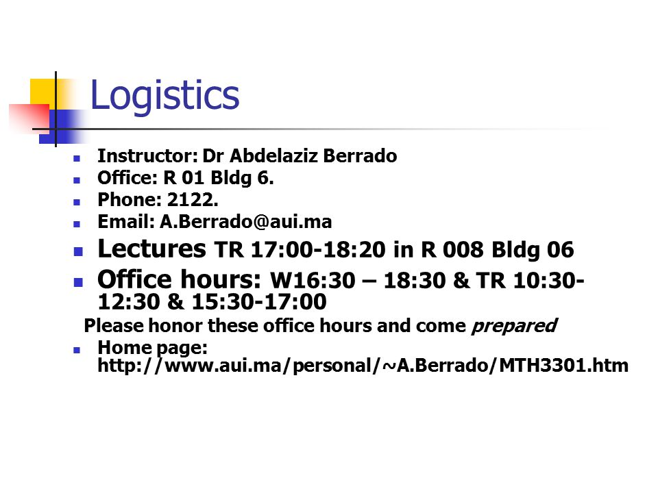 Logistics Instructor: Dr Abdelaziz Berrado Office: R 01 Bldg 6.