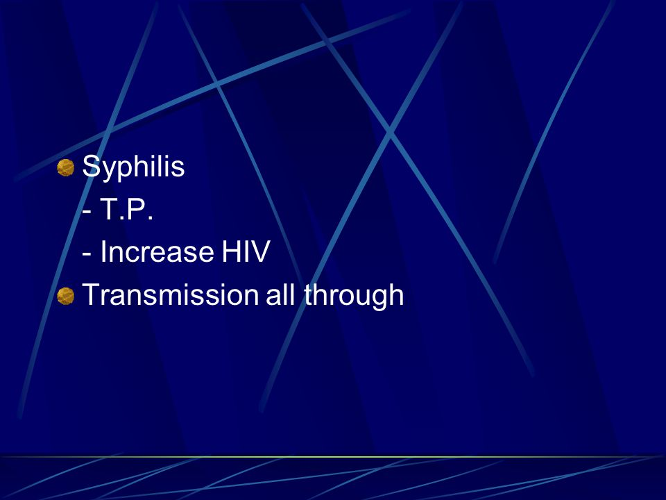 Syphilis - T.P. - Increase HIV Transmission all through