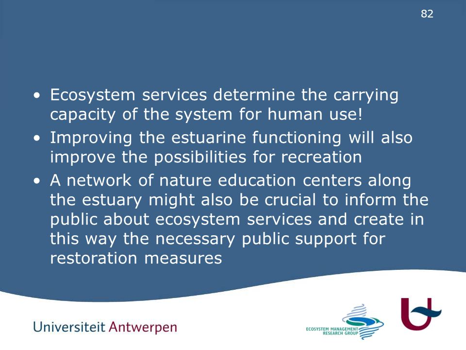 82 Ecosystem services determine the carrying capacity of the system for human use.