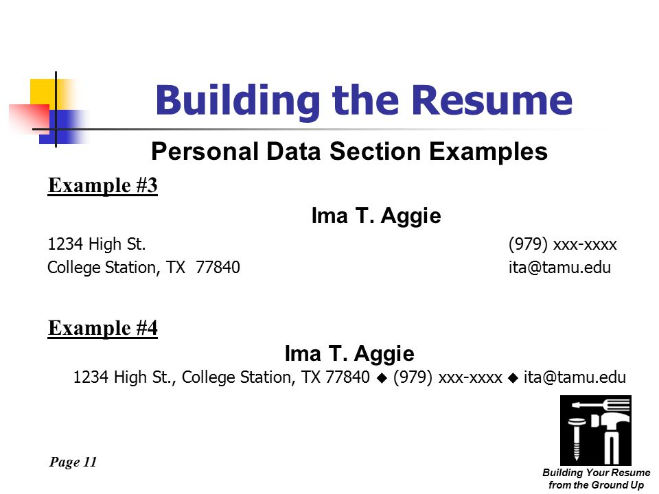 Page 11 Building Your Resume from the Ground Up Personal Data Section Examples Example #3 Ima T.