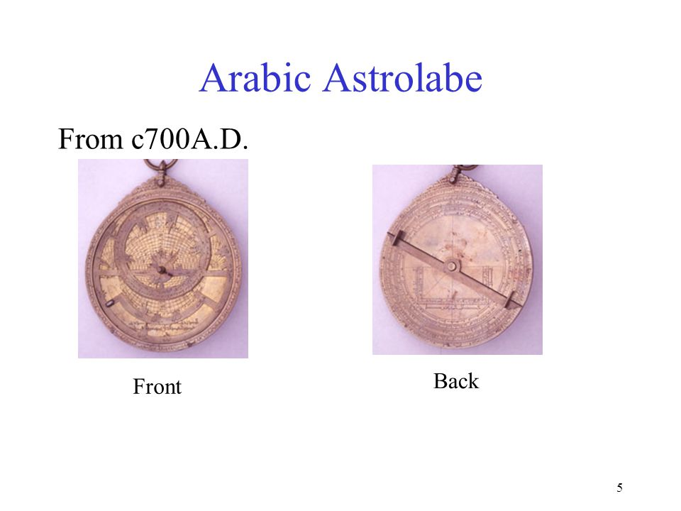 5 Arabic Astrolabe Back Front From c700A.D.