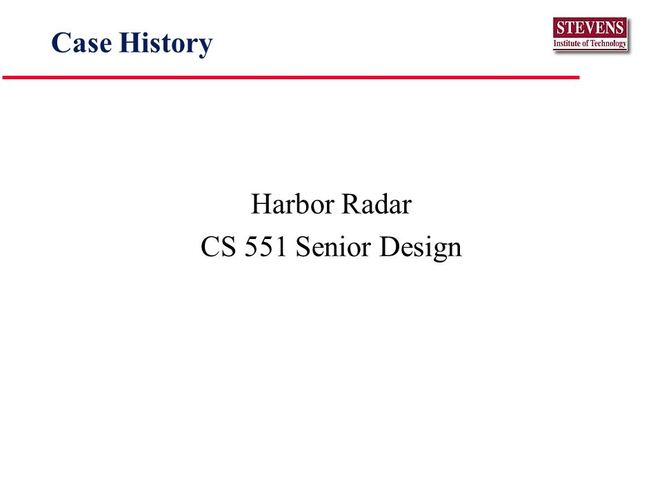 Case History Harbor Radar CS 551 Senior Design