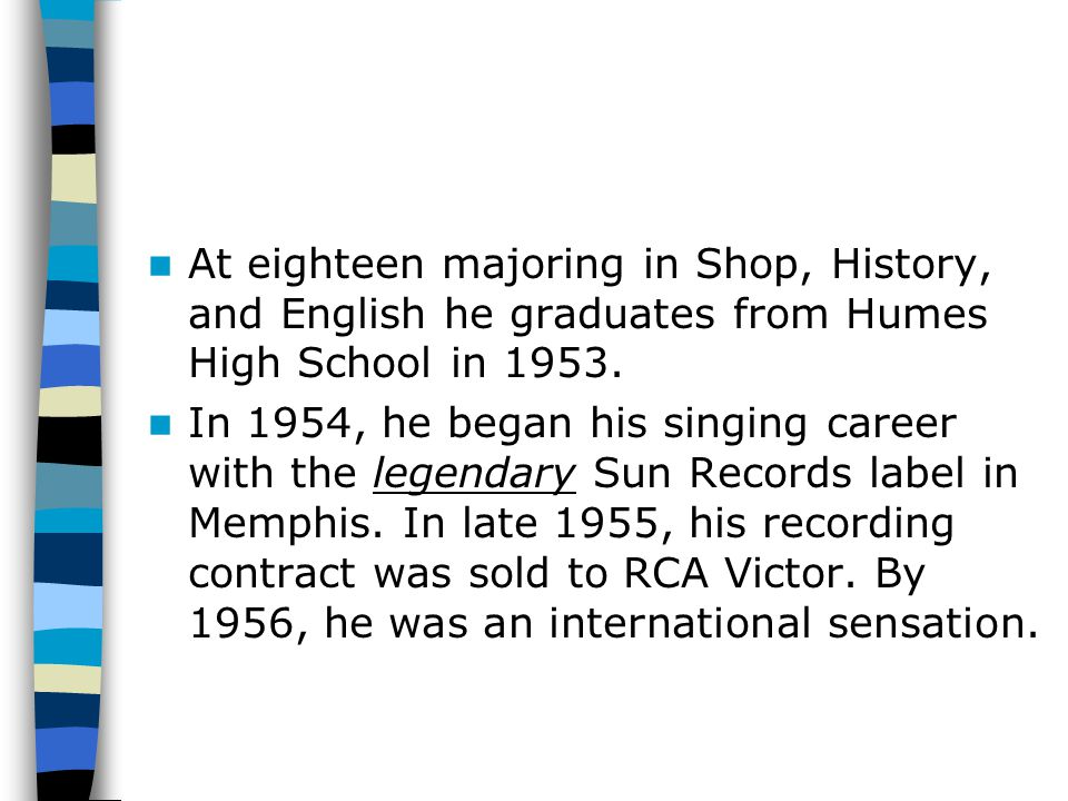 At eighteen majoring in Shop, History, and English he graduates from Humes High School in 1953.