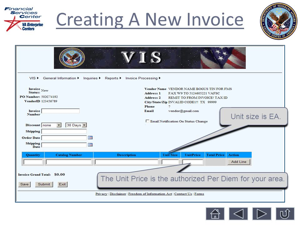 Creating A New Invoice The Unit Price is the authorized Per Diem for your area. Unit size is EA.