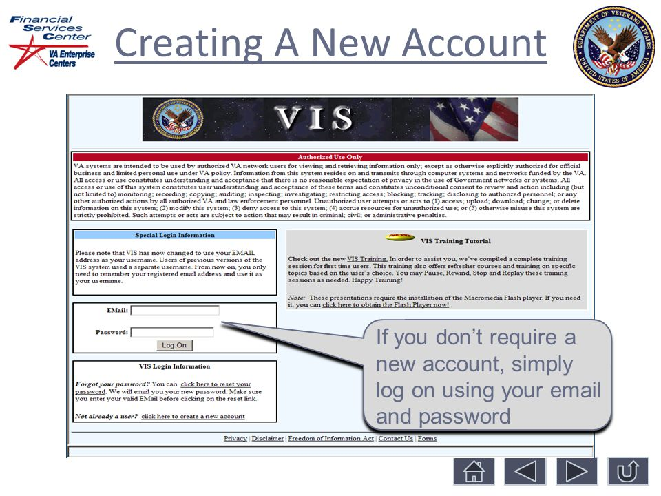Creating A New Account If you don't require a new account, simply log on using your  and password