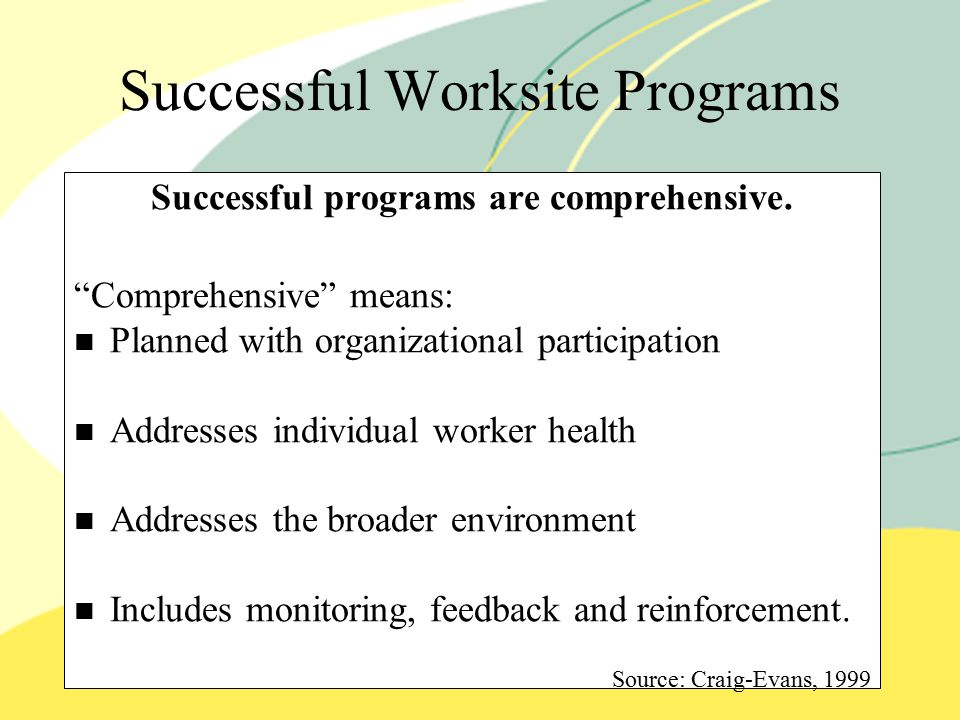 Successful Worksite Programs Successful programs are comprehensive.
