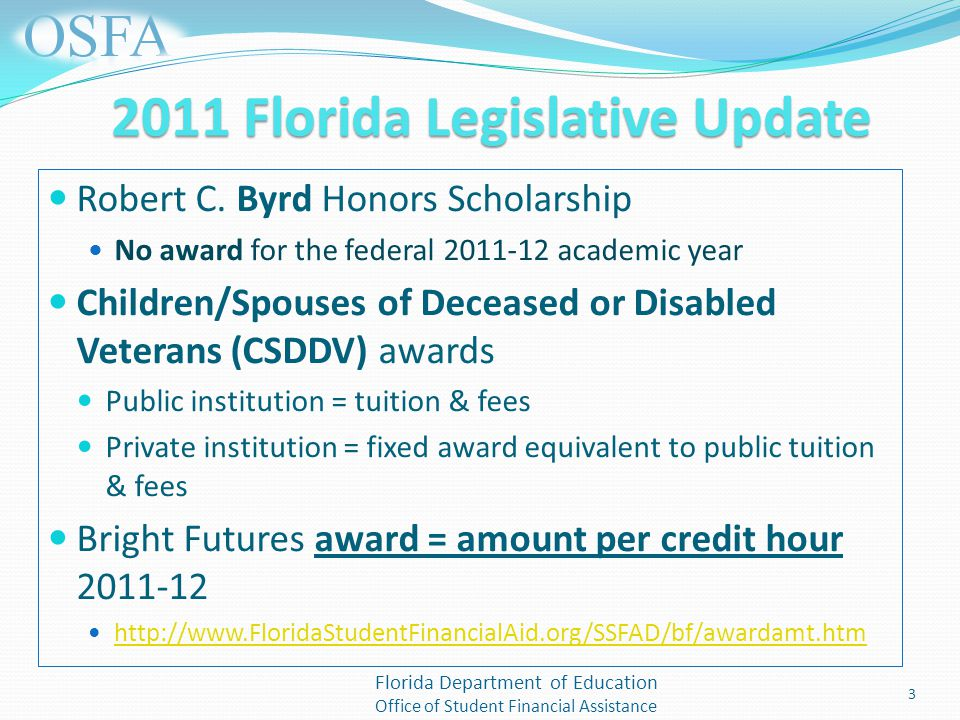 Florida Department of Education Office of Student Financial Assistance 2011 Florida Legislative Update Robert C.
