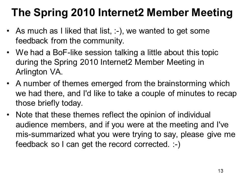 13 The Spring 2010 Internet2 Member Meeting As much as I liked that list, :-), we wanted to get some feedback from the community.