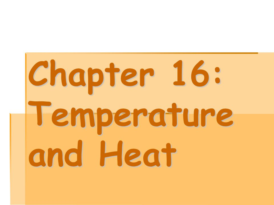 Chapter 16: Temperature and Heat