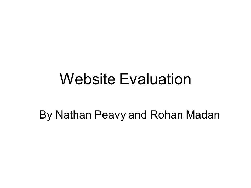 Website Evaluation By Nathan Peavy and Rohan Madan