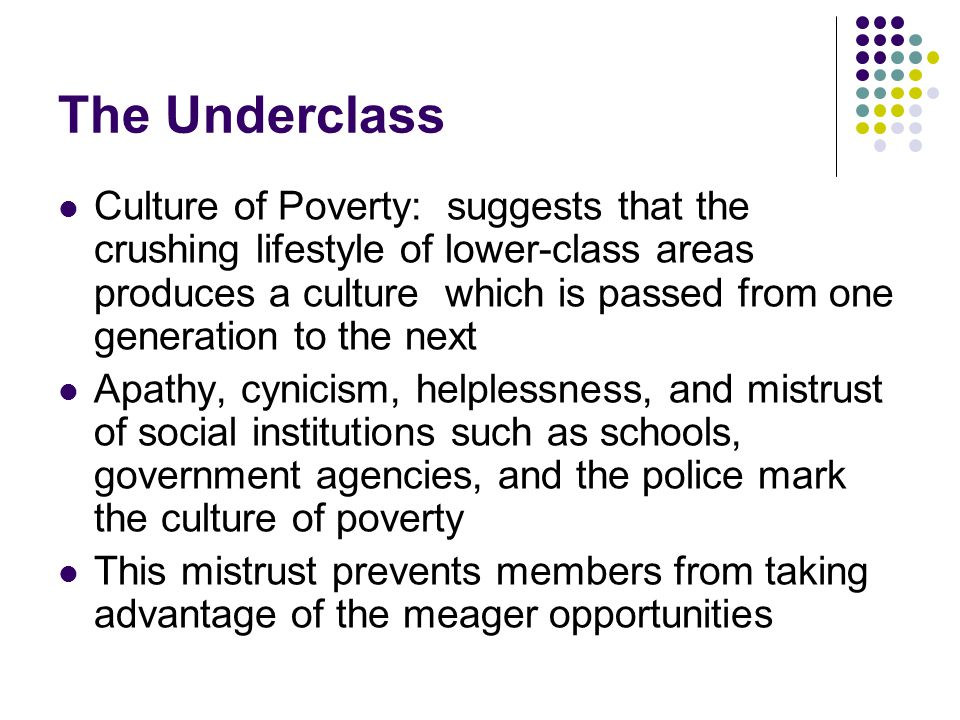 chapter six social structure theory because they re poor ppt  4 the underclass culture of poverty