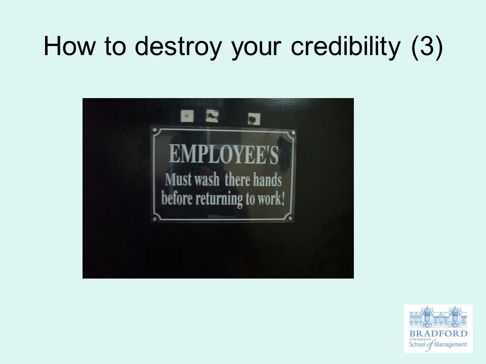 How to destroy your credibility (3)