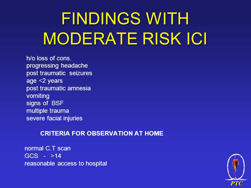 PTC FINDINGS WITH MODERATE RISK ICI h/o loss of cons.