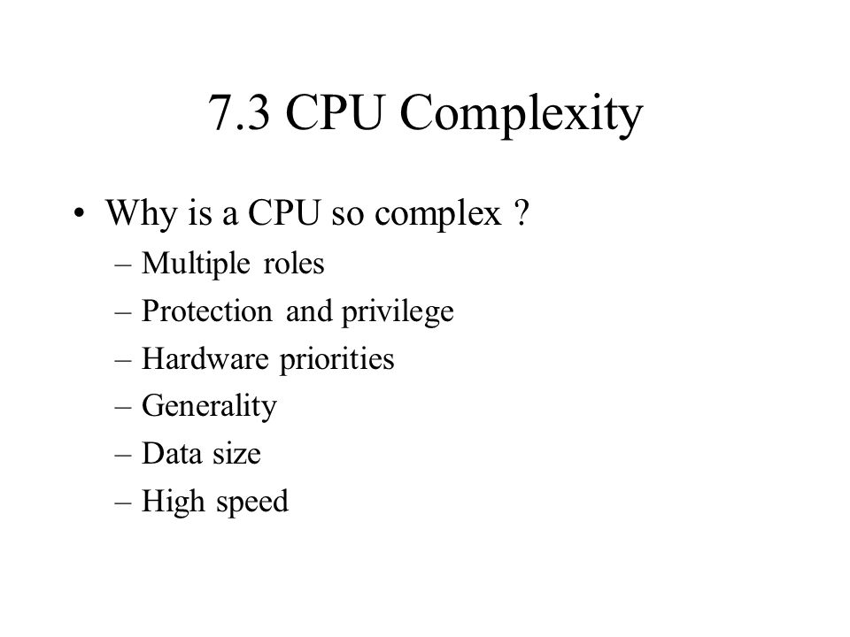7.3 CPU Complexity Why is a CPU so complex .