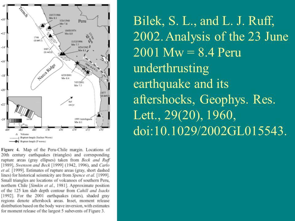Bilek, S. L., and L. J. Ruff, 2002.