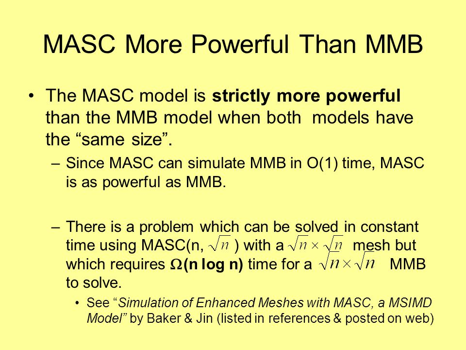 MASC More Powerful Than MMB The MASC model is strictly more powerful than the MMB model when both models have the same size .
