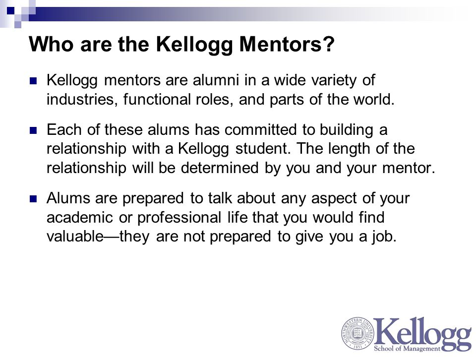 Who are the Kellogg Mentors.
