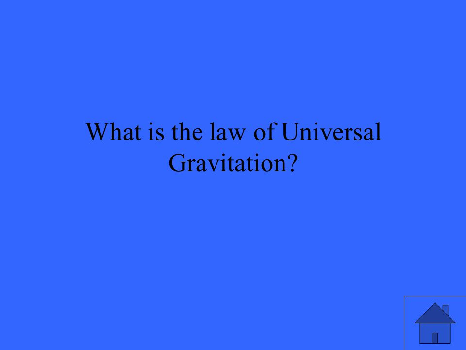 What is the law of Universal Gravitation