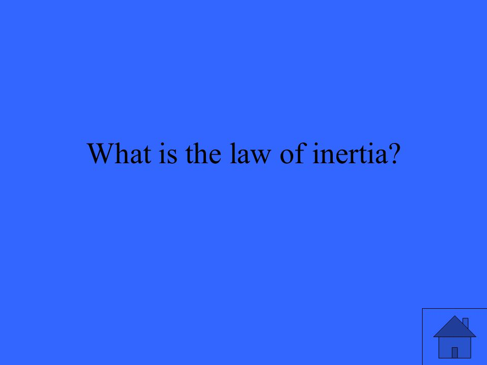 What is the law of inertia